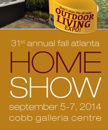 2014 Annual Fall Atlanta Home Show & New Outdoor Living Expo